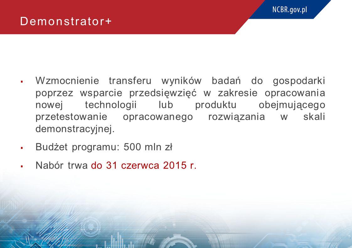 Demonstrator+  Wzmocnienie transferu wyników badań do gospodarki poprzez wsparcie przedsięwzięć w zakresie opracowania nowej technologii lub produktu obejmującego przetestowanie opracowanego rozwiązania w skali demonstracyjnej.