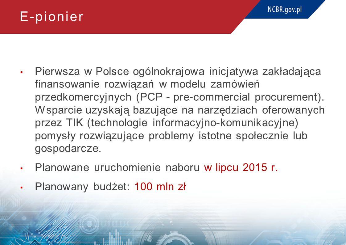 E-pionier  Pierwsza w Polsce ogólnokrajowa inicjatywa zakładająca finansowanie rozwiązań w modelu zamówień przedkomercyjnych (PCP - pre-commercial procurement).