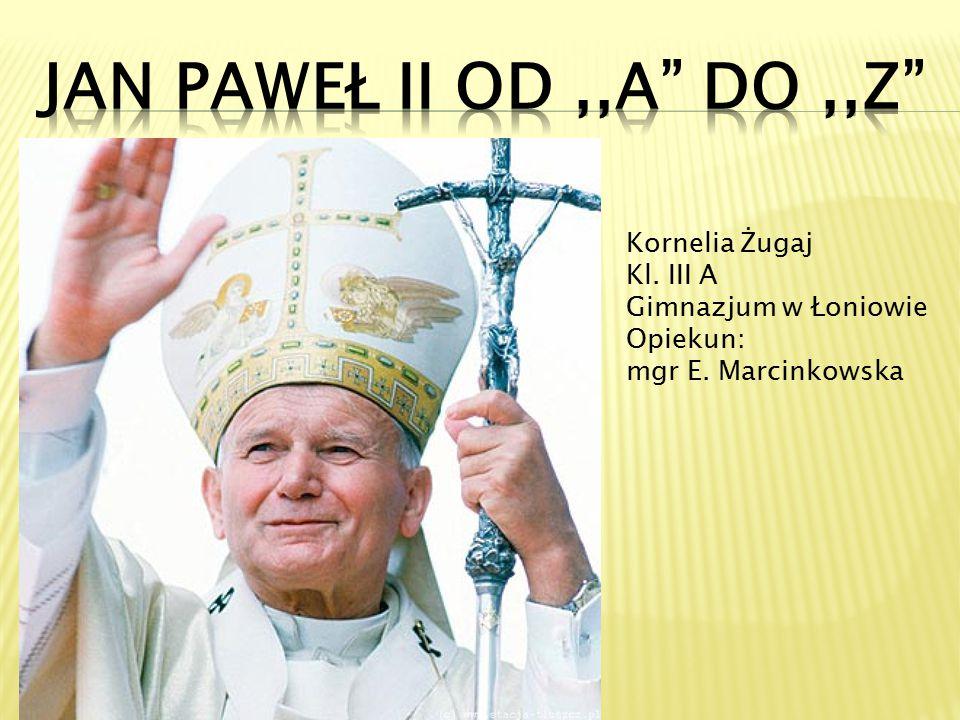 Kornelia Żugaj Kl. III A Gimnazjum w Łoniowie Opiekun: mgr E. Marcinkowska