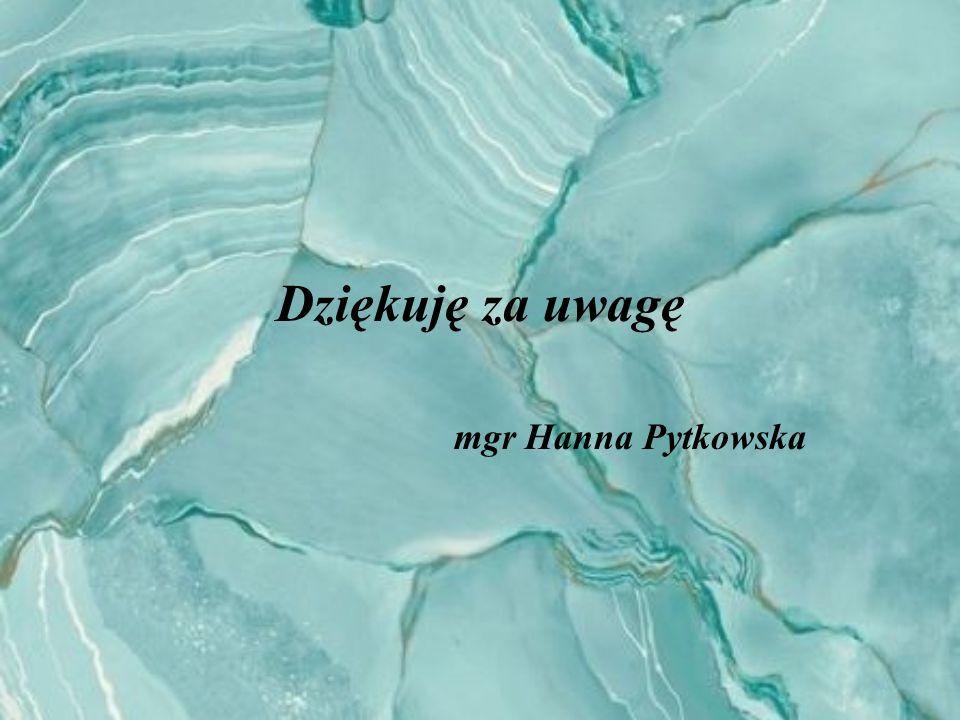 Dziękuję za uwagę mgr Hanna Pytkowska