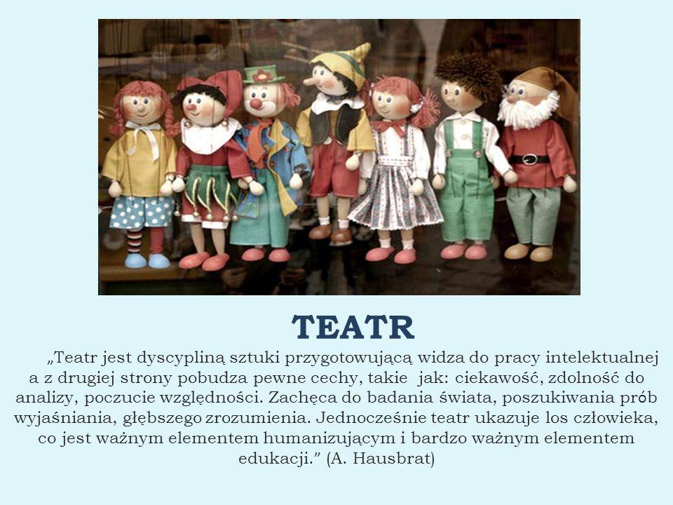 """TEATR """" Teatr jest dyscypliną sztuki przygotowującą widza do pracy intelektualnej a z drugiej strony pobudza pewne cechy, takie jak: ciekawość, zdolno"""
