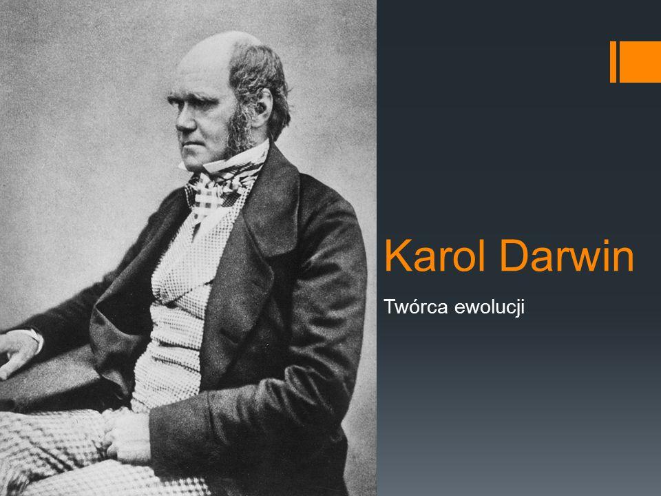  Karol Darwin wyjaśnił najwie ̨ ksza ̨ zagadke ̨ biologii – w jaki sposób powstaja ̨ nowe gatunki.