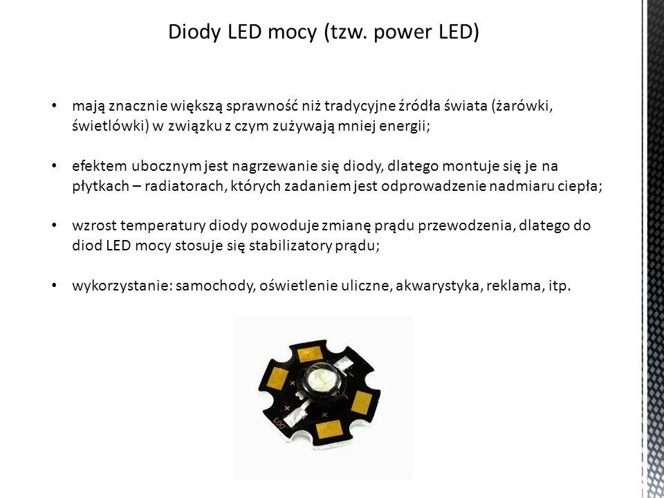 Diody LED mocy (tzw. power LED) mają znacznie większą sprawność niż tradycyjne źródła świata (żarówki, świetlówki) w związku z czym zużywają mniej ene