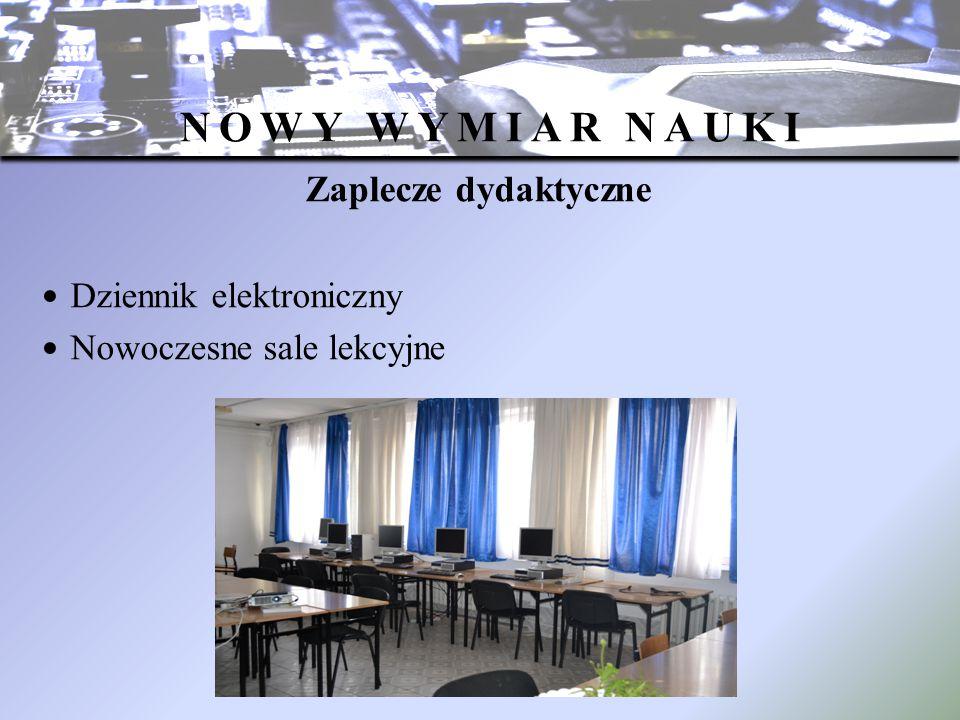 Zaplecze dydaktyczne Dziennik elektroniczny Nowoczesne sale lekcyjne NOWY WYMIAR NAUKI