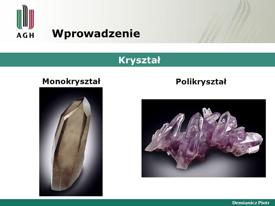 Demianicz Piotr Kryształ Monokryształ Polikryształ Wprowadzenie