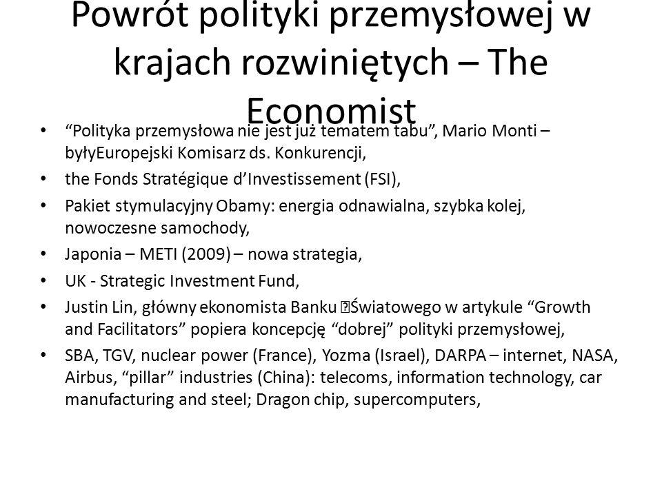 Powrót polityki przemysłowej w krajach rozwiniętych – The Economist Polityka przemysłowa nie jest już tematem tabu , Mario Monti – byłyEuropejski Komisarz ds.