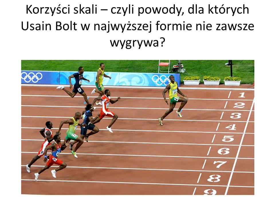 Korzyści skali – czyli powody, dla których Usain Bolt w najwyższej formie nie zawsze wygrywa?