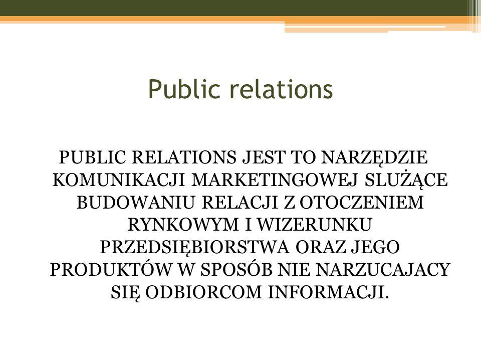 Public relations PUBLIC RELATIONS JEST TO NARZĘDZIE KOMUNIKACJI MARKETINGOWEJ SLUŻĄCE BUDOWANIU RELACJI Z OTOCZENIEM RYNKOWYM I WIZERUNKU PRZEDSIĘBIOR