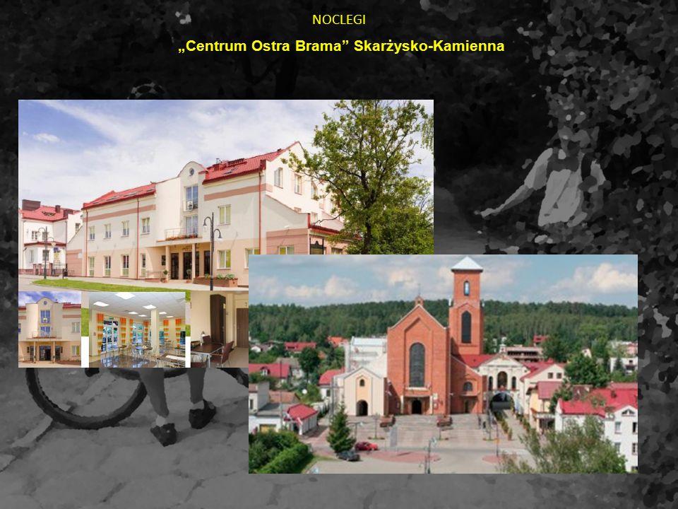 """NOCLEGI """"Centrum Ostra Brama"""" Skarżysko-Kamienna"""
