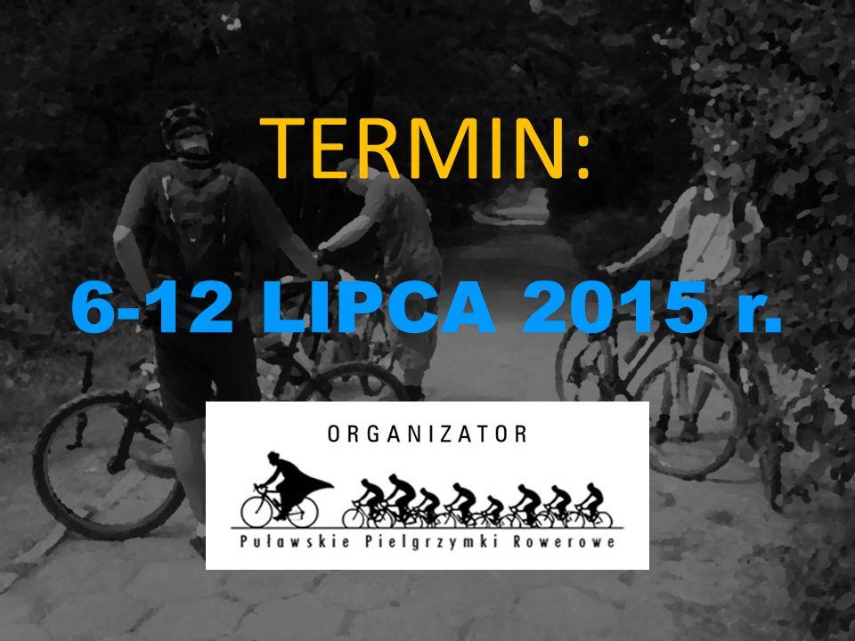 TERMIN: 6-12 LIPCA 2015 r.