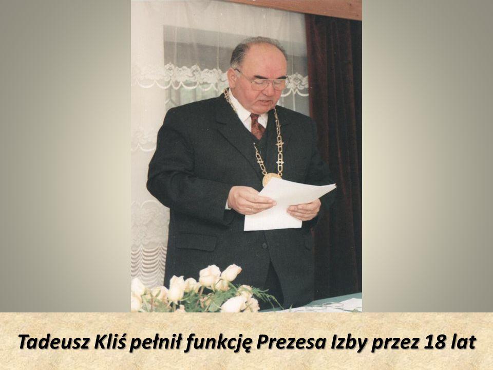 Tadeusz Kliś pełnił funkcję Prezesa Izby przez 18 lat