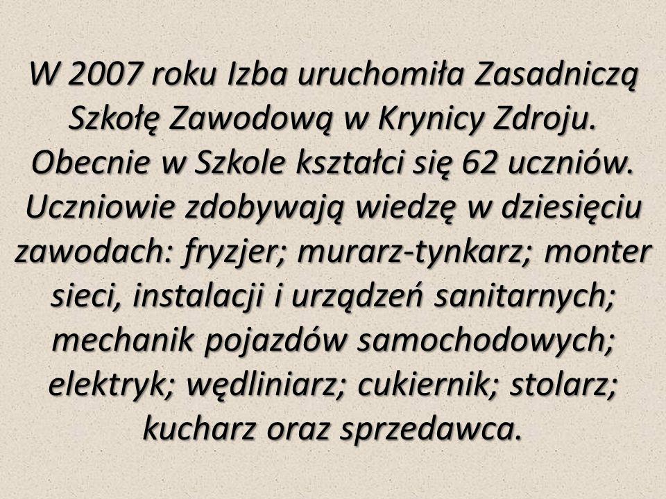 W 2007 roku Izba uruchomiła Zasadniczą Szkołę Zawodową w Krynicy Zdroju. Obecnie w Szkole kształci się 62 uczniów. Uczniowie zdobywają wiedzę w dziesi
