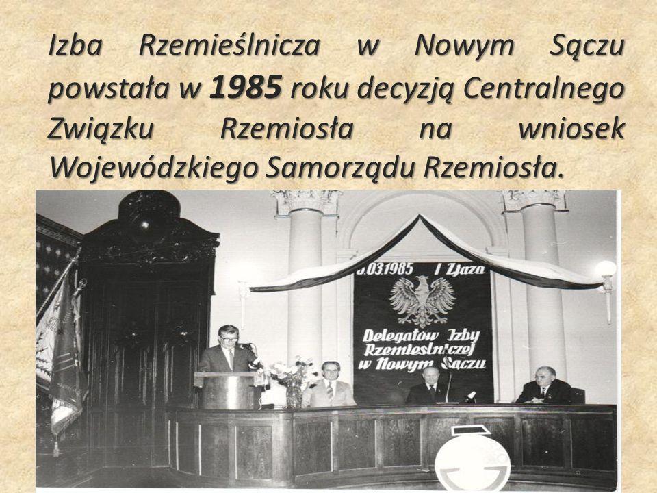 Izba Rzemieślnicza w Nowym Sączu powstała w 1985 roku decyzją Centralnego Związku Rzemiosła na wniosek Wojewódzkiego Samorządu Rzemiosła.