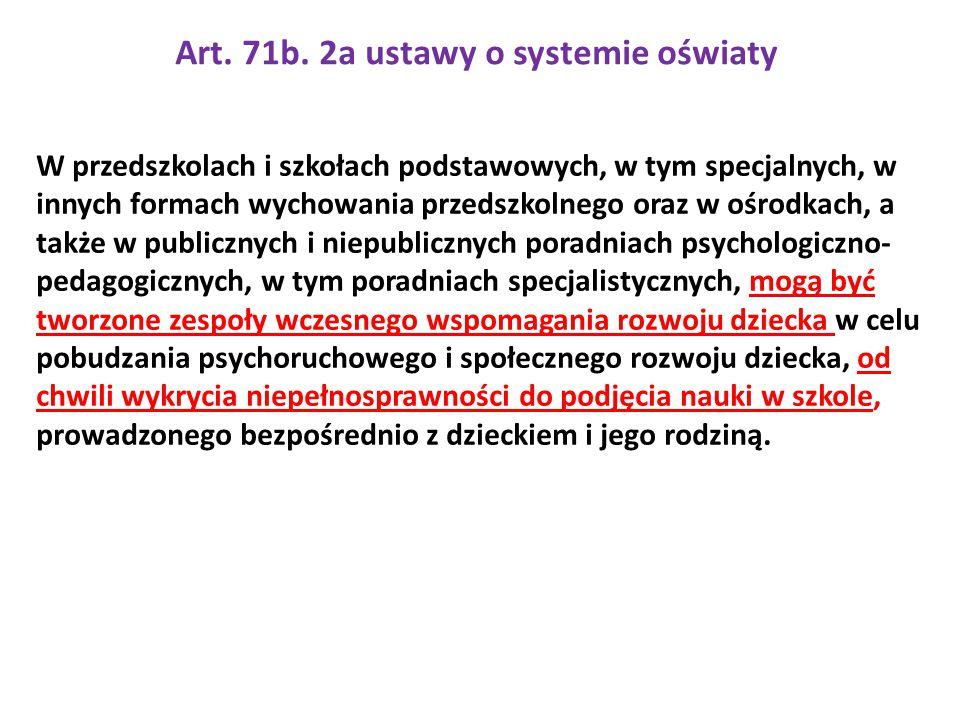 Art. 71b. 2a ustawy o systemie oświaty W przedszkolach i szkołach podstawowych, w tym specjalnych, w innych formach wychowania przedszkolnego oraz w o