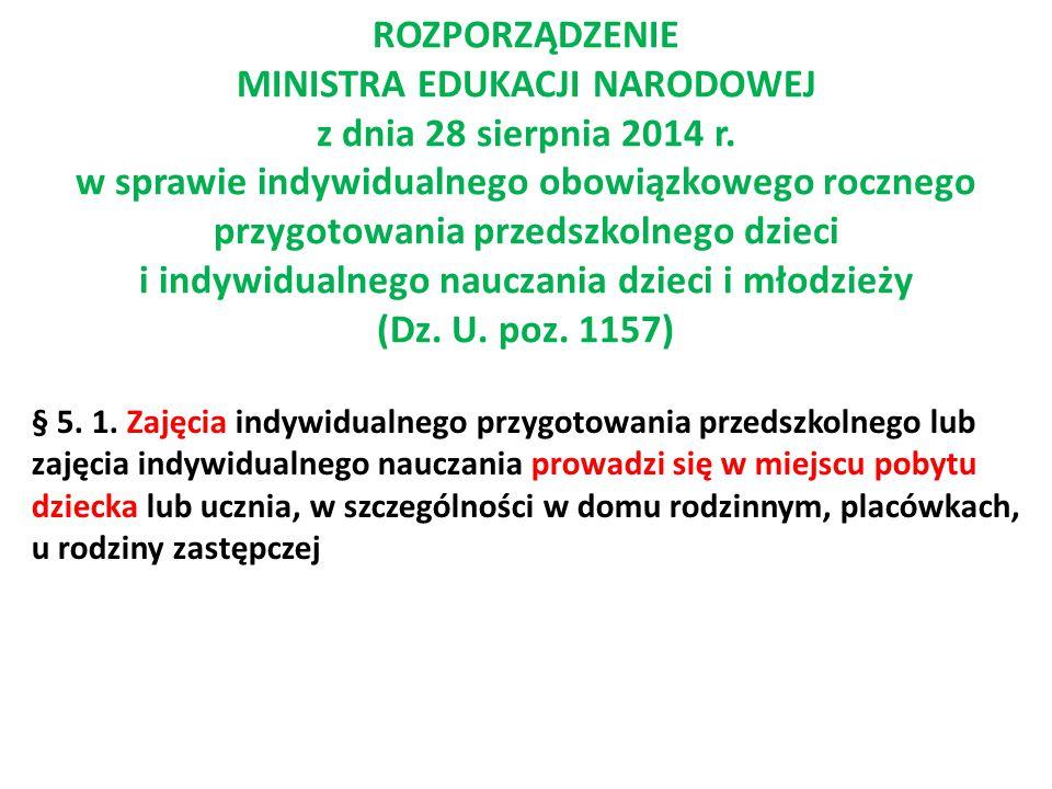 ROZPORZĄDZENIE MINISTRA EDUKACJI NARODOWEJ z dnia 28 sierpnia 2014 r. w sprawie indywidualnego obowiązkowego rocznego przygotowania przedszkolnego dzi