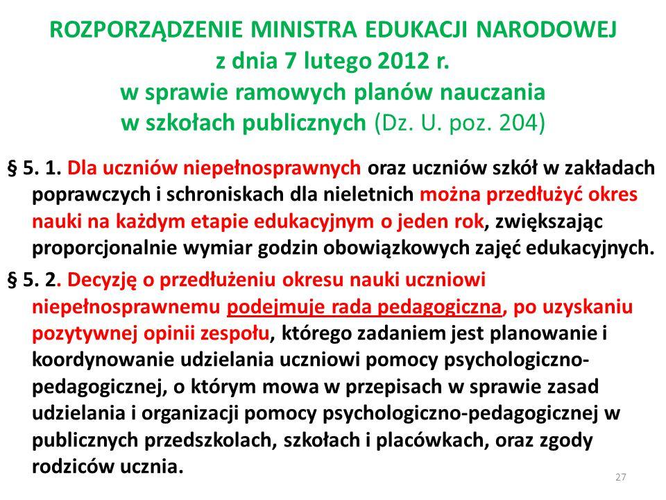 ROZPORZĄDZENIE MINISTRA EDUKACJI NARODOWEJ z dnia 7 lutego 2012 r. w sprawie ramowych planów nauczania w szkołach publicznych (Dz. U. poz. 204) § 5. 1
