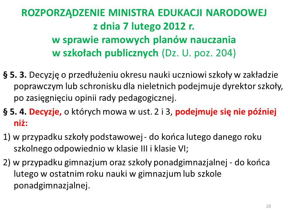 ROZPORZĄDZENIE MINISTRA EDUKACJI NARODOWEJ z dnia 7 lutego 2012 r. w sprawie ramowych planów nauczania w szkołach publicznych (Dz. U. poz. 204) § 5. 3