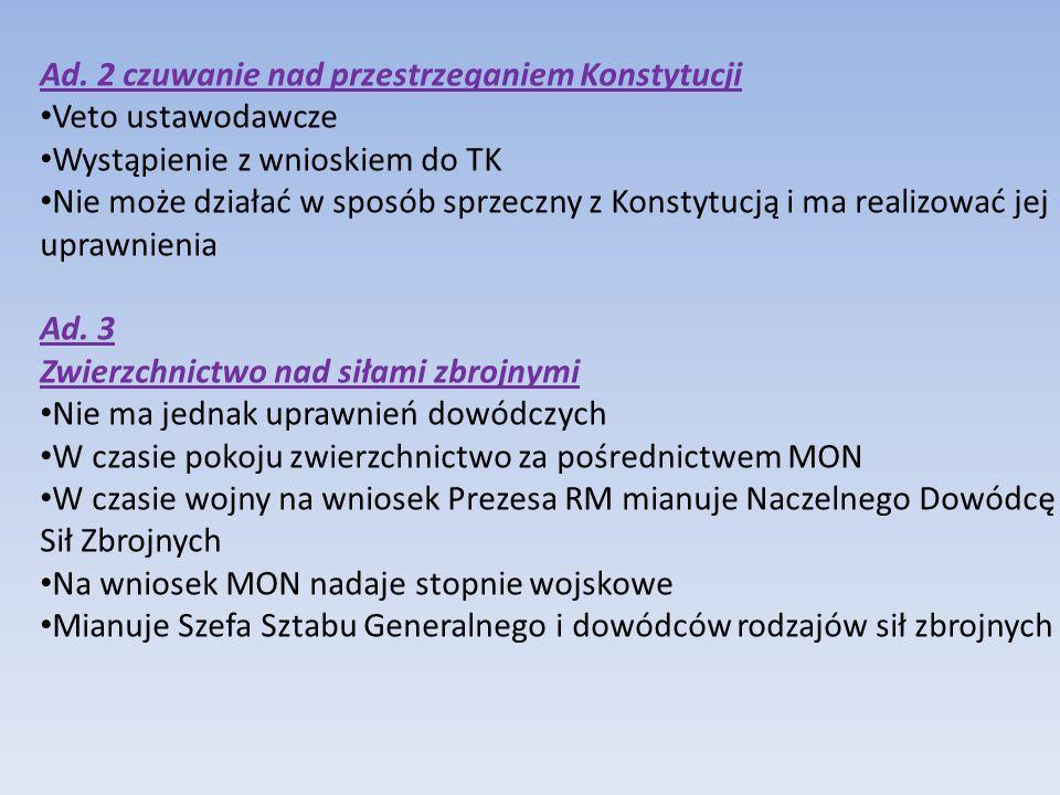 Kompetencje w zakresie wydawania aktów prawnych: Rozporządzenia z mocą ustawy – na wniosek RM w czasie stanu wojennego, gdy Sejm nie może zebrać się na posiedzenie.