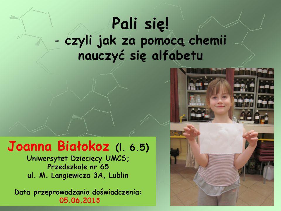 Joanna Białokoz (l. 6.5) Uniwersytet Dziecięcy UMCS; Przedszkole nr 65 ul.