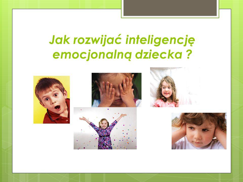 Jak rozwijać inteligencję emocjonalną dziecka ?