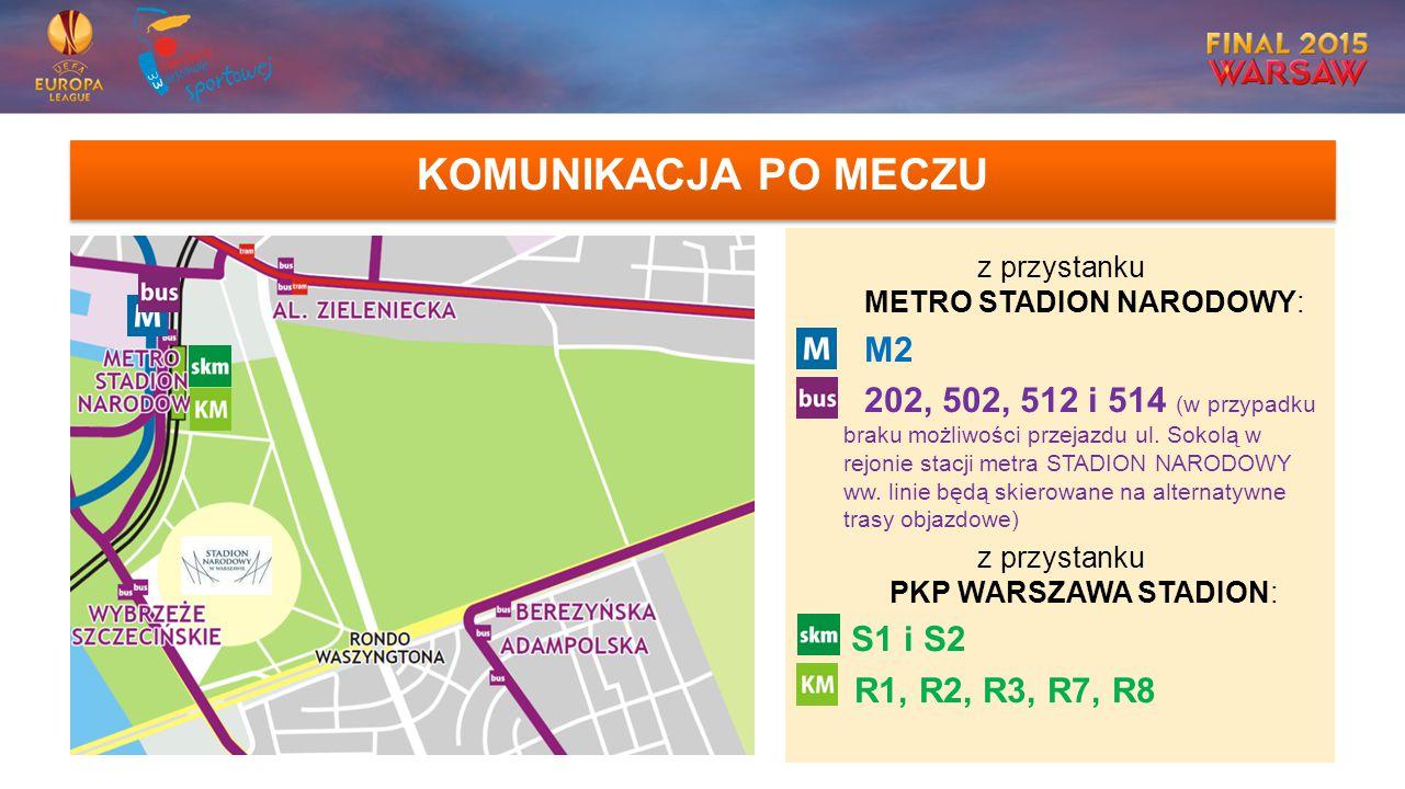 KOMUNIKACJA PO MECZU z przystanku METRO STADION NARODOWY: M2 202, 502, 512 i 514 (w przypadku braku możliwości przejazdu ul.