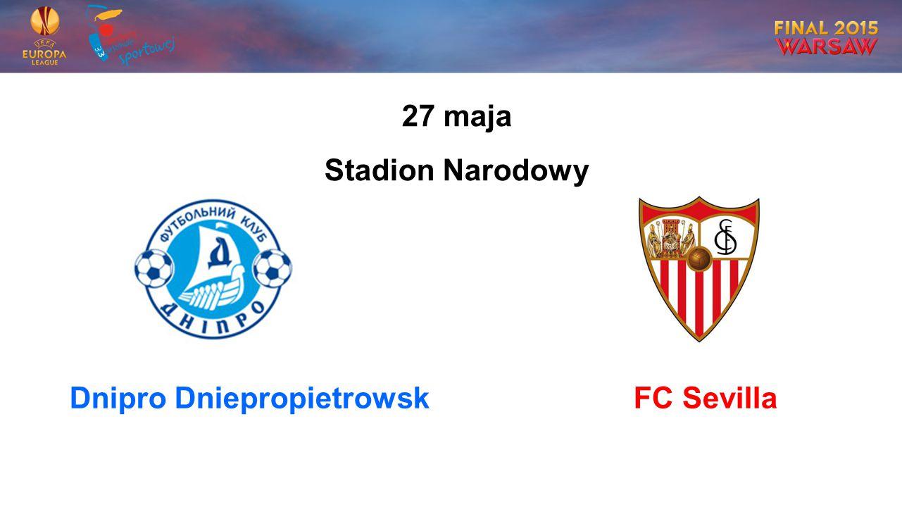 Dnipro DniepropietrowskFC Sevilla 27 maja Stadion Narodowy