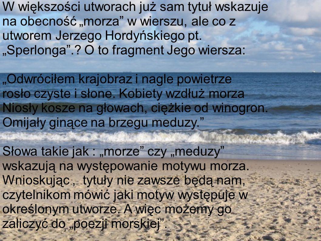 """Artyści u których morze jawi się najdojrzalej artystycznie i najgłębiej filozoficznie m.in.. Zbigniew Bieńkowski """"Morze"""", """"Nieskończoność"""" Teresa Fere"""