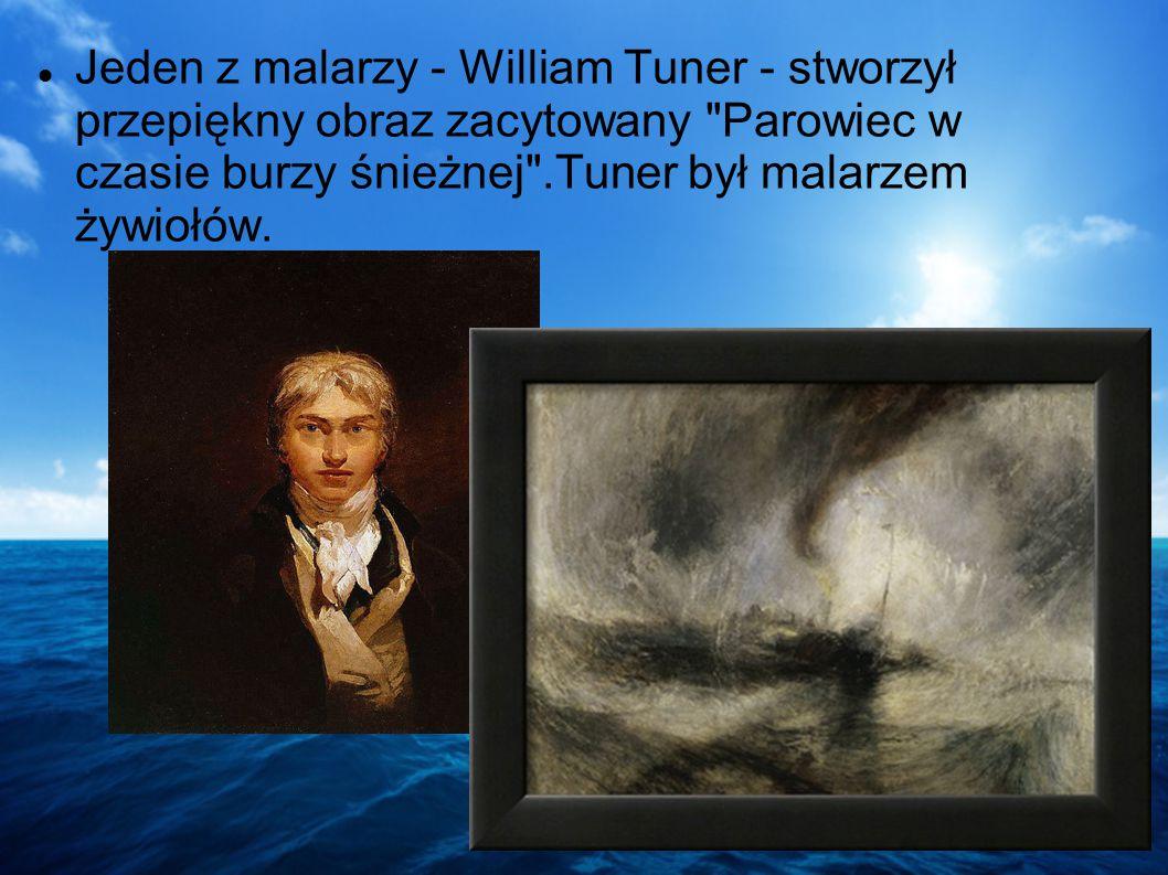 Przykłady występowania morza w malarstwie: Pejzaż morski to stały motyw zarówno w malarstwie, jak i w poezji. Często przedstawiano morze jako żywioł p