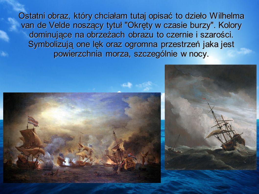 """Oraz: """"Statek niewolniczy"""" """"Port w Dieppe"""" I wiele innych..."""