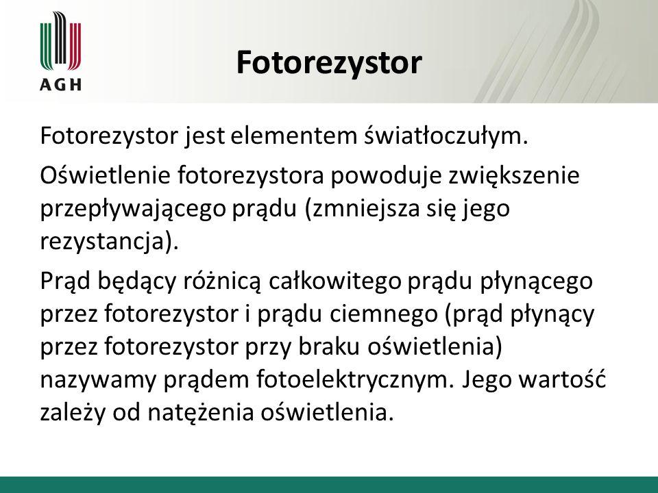 Fotorezystor jest elementem światłoczułym. Oświetlenie fotorezystora powoduje zwiększenie przepływającego prądu (zmniejsza się jego rezystancja). Prąd