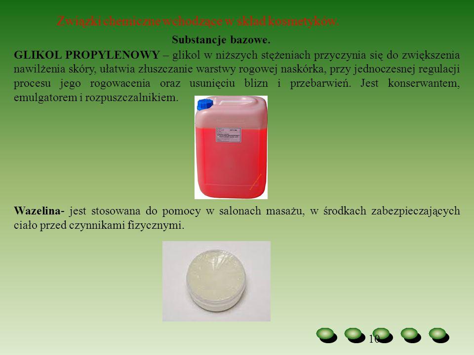10 Związki chemiczne wchodzące w skład kosmetyków. Substancje bazowe. GLIKOL PROPYLENOWY – glikol w niższych stężeniach przyczynia się do zwiększenia