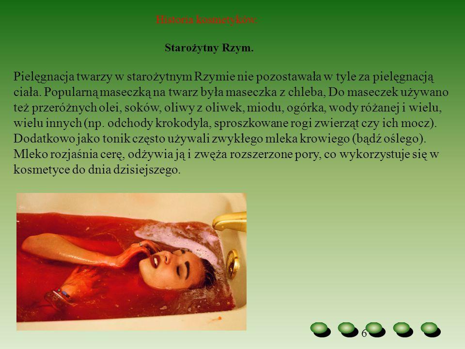 6 Historia kosmetyków. Starożytny Rzym. Pielęgnacja twarzy w starożytnym Rzymie nie pozostawała w tyle za pielęgnacją ciała. Popularną maseczką na twa