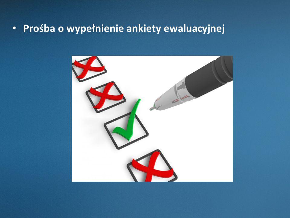Prośba o wypełnienie ankiety ewaluacyjnej