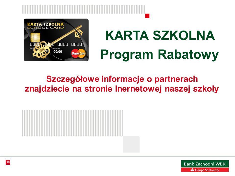 10 KARTA SZKOLNA Program Rabatowy Szczegółowe informacje o partnerach znajdziecie na stronie Inernetowej naszej szkoły