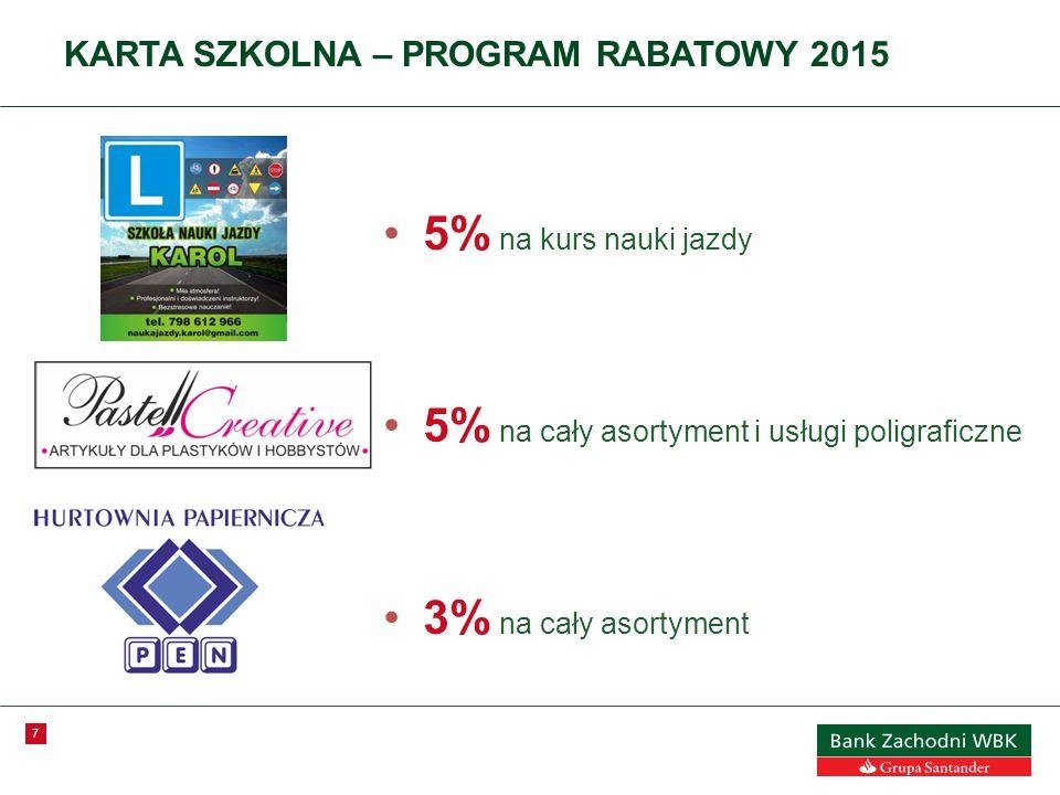 7 KARTA SZKOLNA – PROGRAM RABATOWY 2015 5% na kurs nauki jazdy 5% na cały asortyment i usługi poligraficzne 3% na cały asortyment