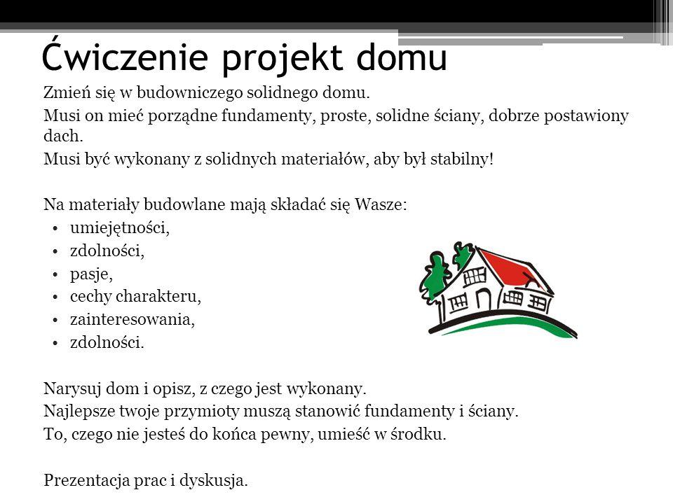 Ćwiczenie projekt domu Zmień się w budowniczego solidnego domu. Musi on mieć porządne fundamenty, proste, solidne ściany, dobrze postawiony dach. Musi