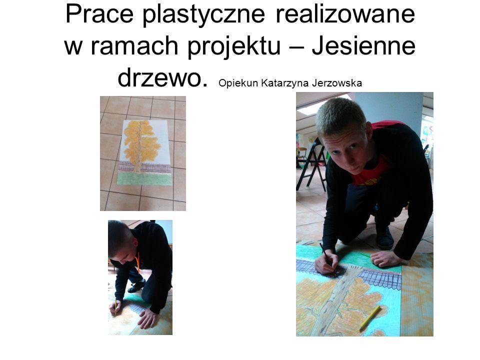 Prace plastyczne realizowane w ramach projektu – Jesienne drzewo. Opiekun Katarzyna Jerzowska