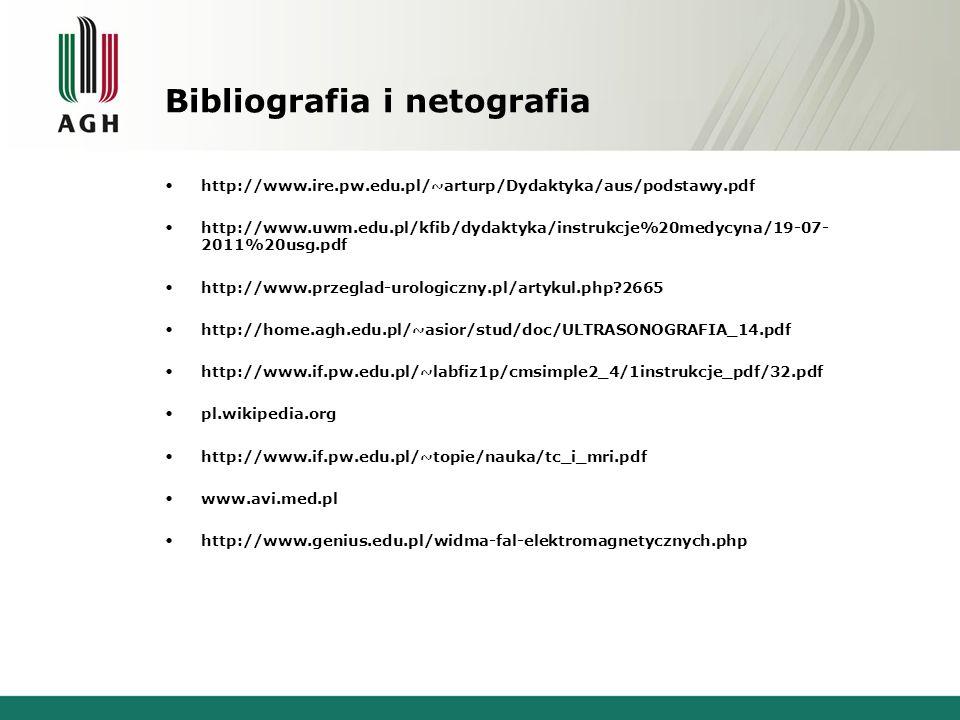 Bibliografia i netografia http://www.ire.pw.edu.pl/~arturp/Dydaktyka/aus/podstawy.pdf http://www.uwm.edu.pl/kfib/dydaktyka/instrukcje%20medycyna/19-07