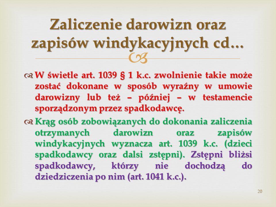   W świetle art.1039 § 1 k.c.
