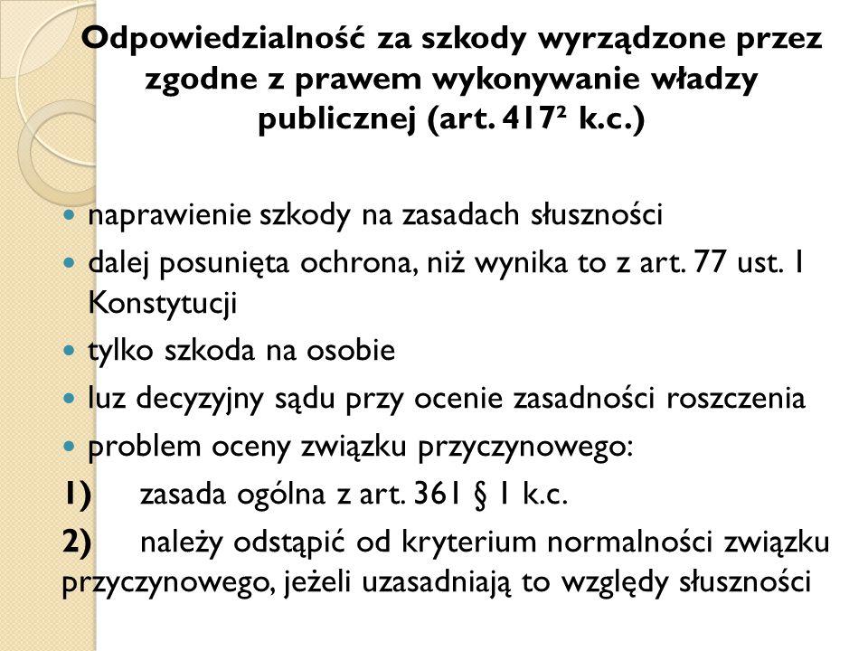 Odpowiedzialność za szkody wyrządzone przez zgodne z prawem wykonywanie władzy publicznej (art. 417² k.c.) naprawienie szkody na zasadach słuszności d