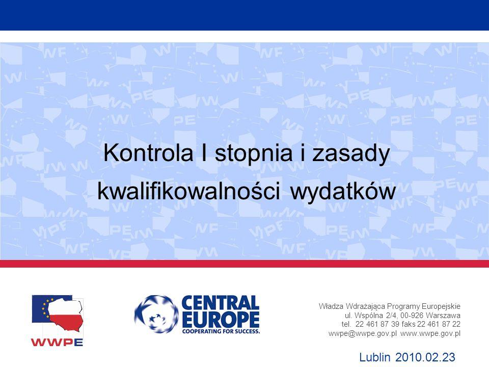 Władza Wdrażająca Programy Europejskie ul. Wspólna 2/4, 00-926 Warszawa tel. 22 461 87 39 faks 22 461 87 22 wwpe@wwpe.gov.pl www.wwpe.gov.pl Kontrola