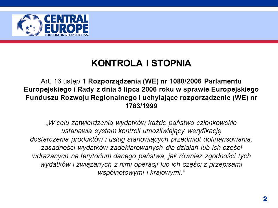 2 KONTROLA I STOPNIA Art. 16 ustęp 1 Rozporządzenia (WE) nr 1080/2006 Parlamentu Europejskiego i Rady z dnia 5 lipca 2006 roku w sprawie Europejskiego