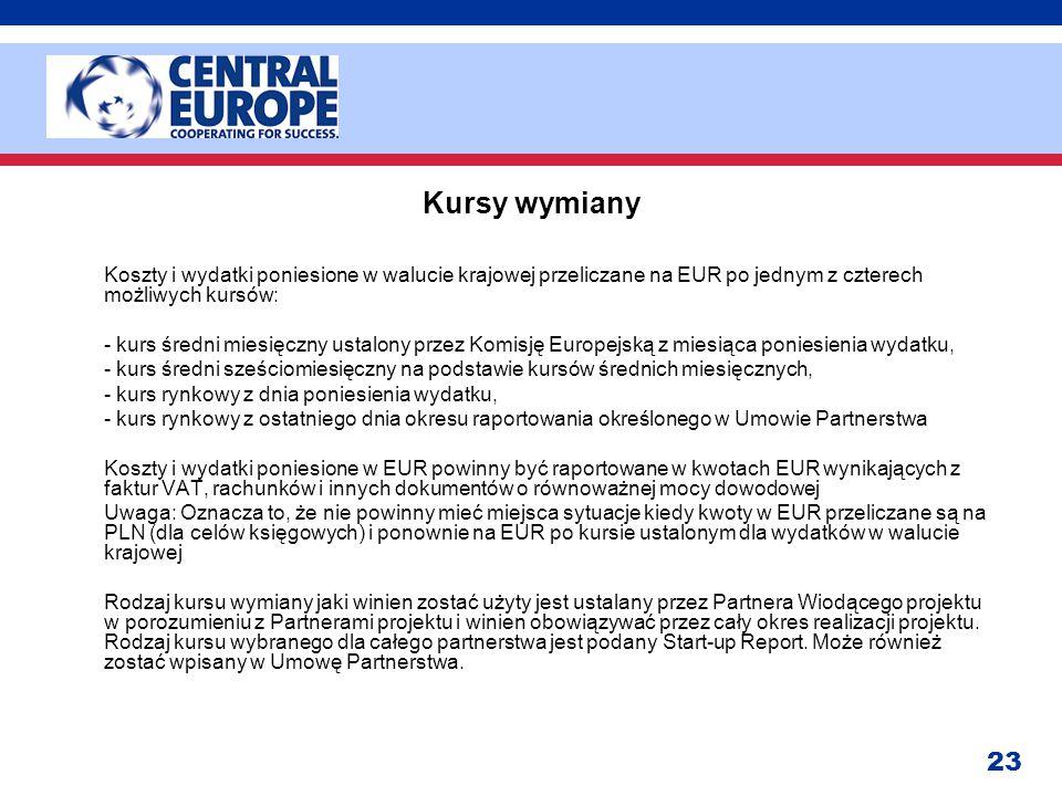 23 Kursy wymiany Koszty i wydatki poniesione w walucie krajowej przeliczane na EUR po jednym z czterech możliwych kursów: - kurs średni miesięczny ust