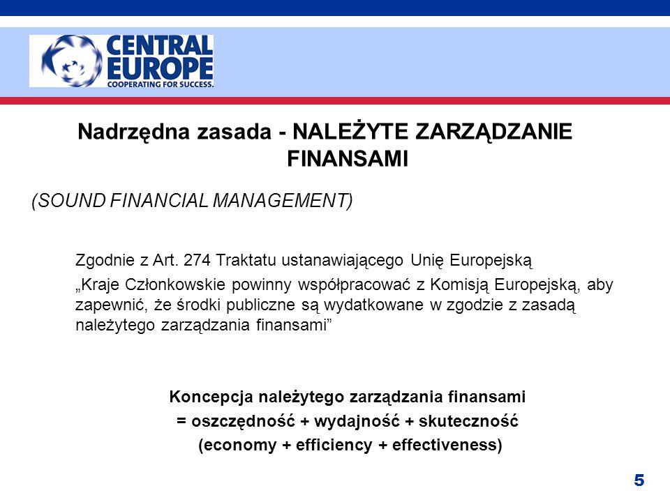 """5 Nadrzędna zasada - NALEŻYTE ZARZĄDZANIE FINANSAMI (SOUND FINANCIAL MANAGEMENT) Zgodnie z Art. 274 Traktatu ustanawiającego Unię Europejską """"Kraje Cz"""