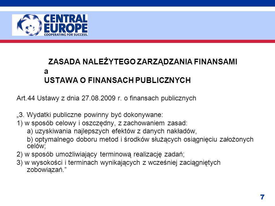 """7 ZASADA NALEŻYTEGO ZARZĄDZANIA FINANSAMI a USTAWA O FINANSACH PUBLICZNYCH Art.44 Ustawy z dnia 27.08.2009 r. o finansach publicznych """"3. Wydatki publ"""