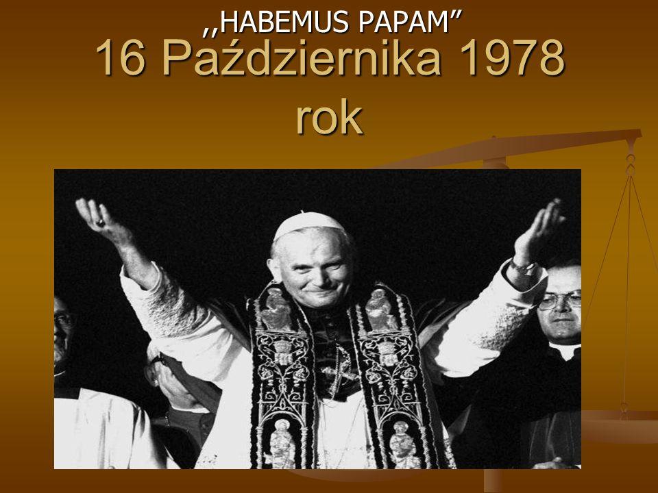 16 Października 1978 rok,,HABEMUS PAPAM
