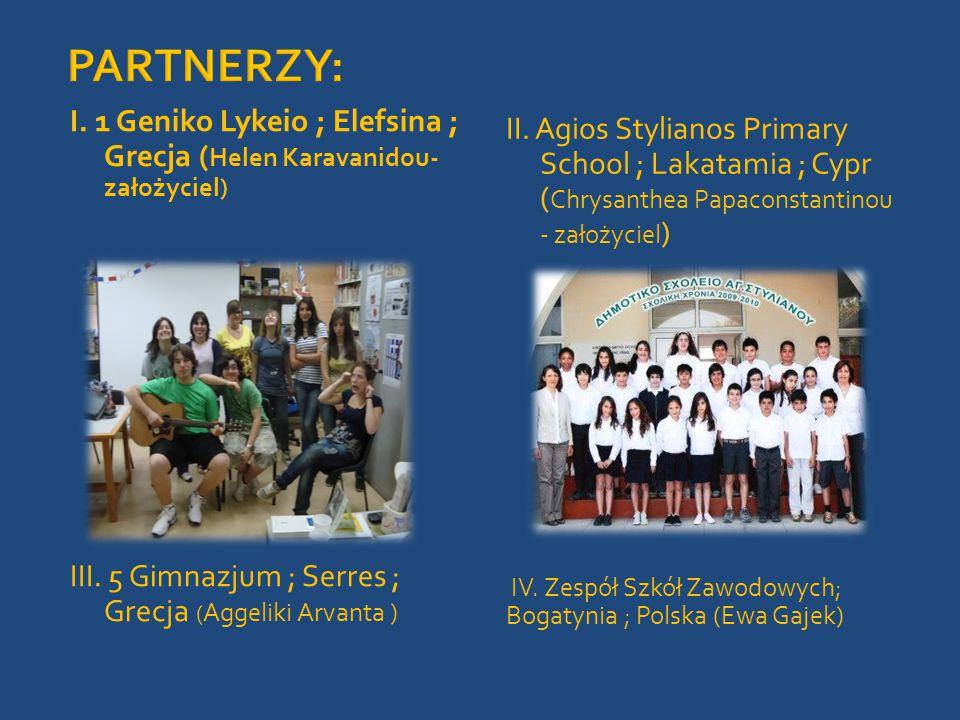I.1 Geniko Lykeio ; Elefsina ; Grecja ( Helen Karavanidou- założyciel) III.