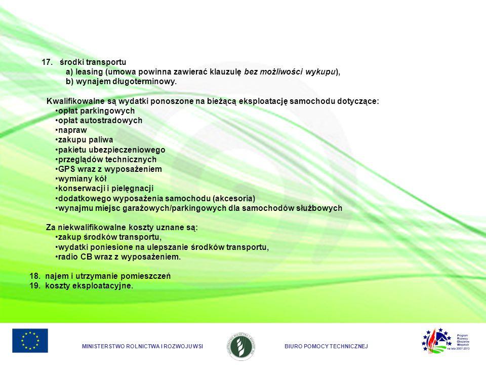 MINISTERSTWO ROLNICTWA I ROZWOJU WSIBIURO POMOCY TECHNICZNEJ 17.środki transportu a) leasing (umowa powinna zawierać klauzulę bez możliwości wykupu),