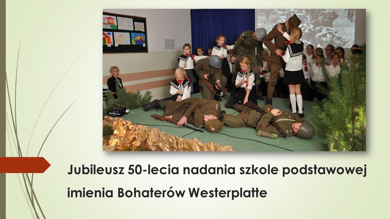 Jubileusz 50-lecia nadania szkole podstawowej imienia Bohaterów Westerplatte
