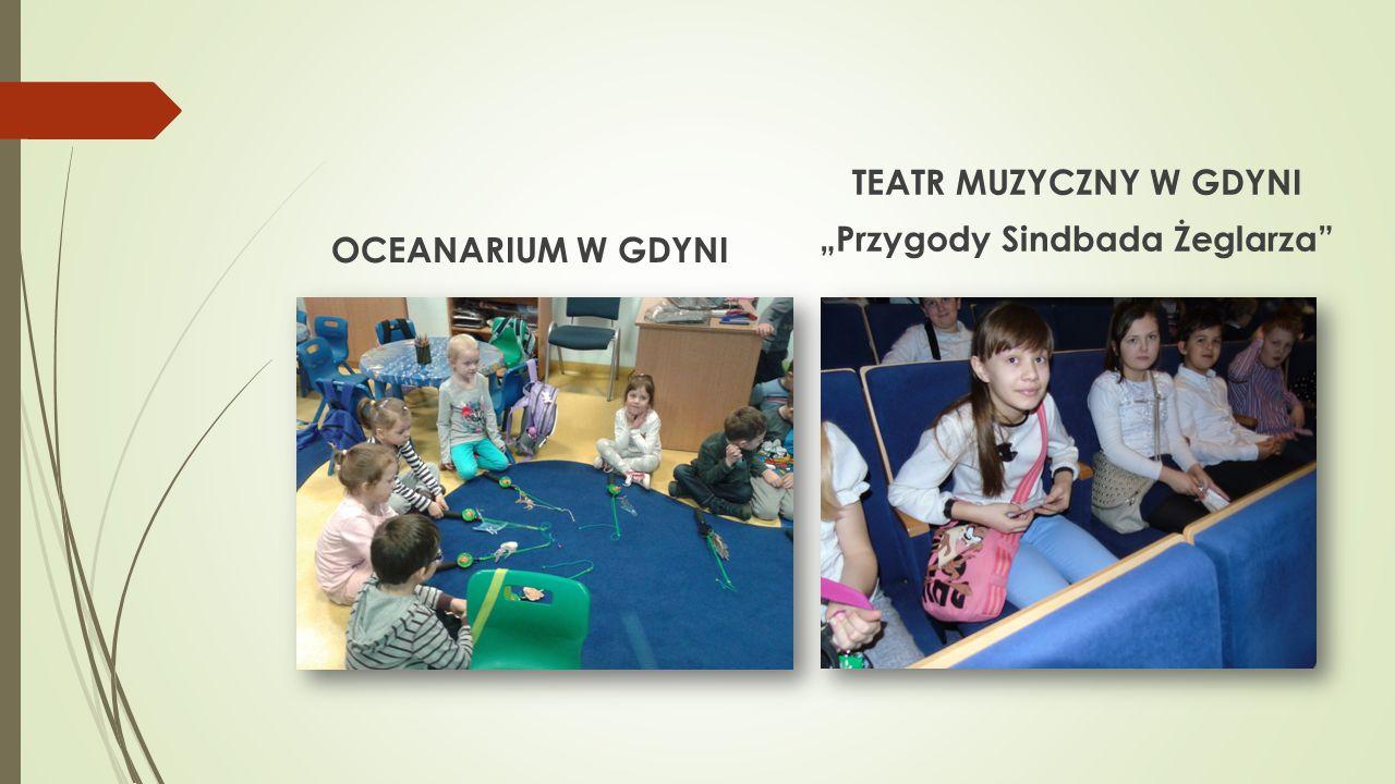 """OCEANARIUM W GDYNI TEATR MUZYCZNY W GDYNI """"Przygody Sindbada Żeglarza"""""""